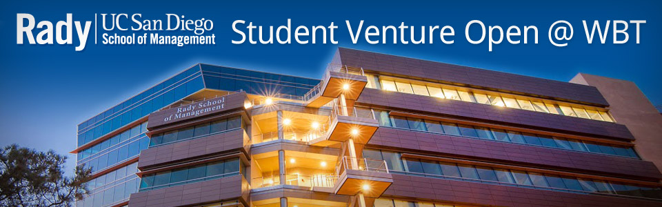 Rady UC San Diego School of Management: Student Venture Open at WBT